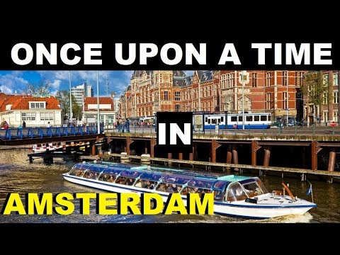 Once upon a time in Amsterdam!