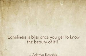 Loneliness is bliss!
